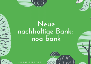 Neue nachhaltige Bank: noa bank