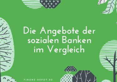 Die Angebote der sozialen Banken im Vergleich